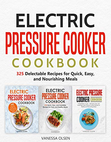 in budget affordable Electric Pressure Cooker Cookbook: 325 delicious recipes for quick, easy and nutritious meals