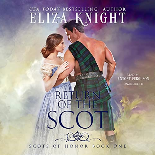 Return of the Scot: The Scots of Honor Series, Book 1