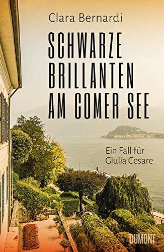 Schwarze Brillanten am Comer See: Ein Fall für Giulia Cesare (Comer-See-Krimireihe, Band 3)