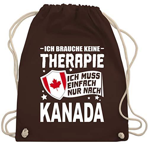 Shirtracer Länder - Ich brauche keine Therapie Ich muss einfach nur nach Kanada - weiß - Unisize - Braun - Geschenk - WM110 - Turnbeutel und Stoffbeutel aus Baumwolle