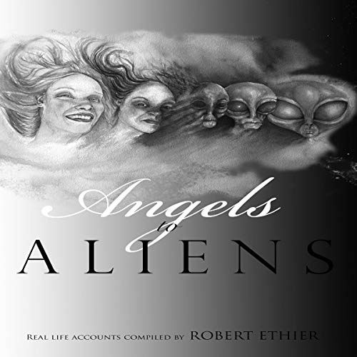 Angels to Aliens audiobook cover art
