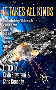 It Takes All Kinds (The Coalition Book 9) by [Kevin Steverson, Chris Kennedy, William Webb, Alex Rath, Quincy Allen, Marisa Wolf, Christopher Woods, Rob Howell, Ian Malone, Tim Taylog, Melissa Olthoff, Mark Stallings, Robert E. Hampson, Jason Cordova, Benjamin Tyler Smith]