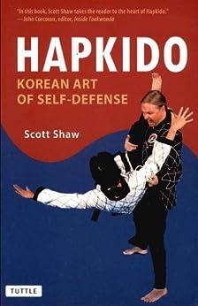 Hapkido: Korean Art of Self-Defense (Tuttle Martial Arts) by [Scott Shaw]