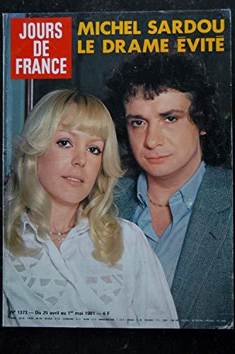 JOURS DE FRANCE 1373 * 25 avril 1981 * Michel SARDOU Cover + 6 p. - PECCI BORG - Françoise HARDY - Kiraz Faizant