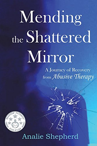 Book: Mending the Shattered Mirror - A Journey of Recovery from Abuse in Therapy by Analie Shepherd