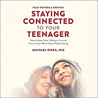 Staying Connected to Your Teenager, Revised Edition     How to Keep Them Talking to You and How to Hear What They're Really Saying              By:                                                                                                                                 Michael Riera                               Narrated by:                                                                                                                                 Brett Barry                      Length: 11 hrs and 34 mins     Not rated yet     Overall 0.0