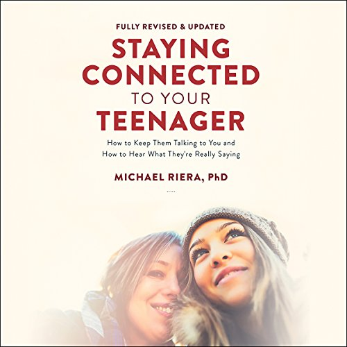 Staying Connected to Your Teenager, Revised Edition audiobook cover art