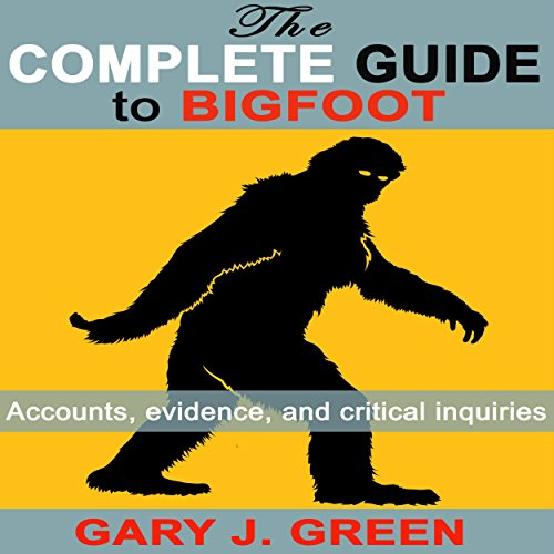 The Complete Guide to Bigfoot audiobook cover art