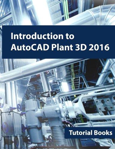 Introduction to AutoCAD Plant 3D 2016