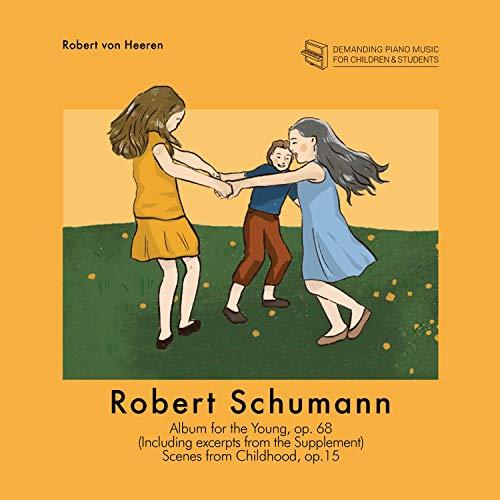 Robert Schumann: Album for the Young op. 68 & Scenes from Childhood op. 15