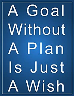 A Goal Without A Plan Is Just A Wish: A Meeting Planner Notebook and Organizer for Today's Business Professionals