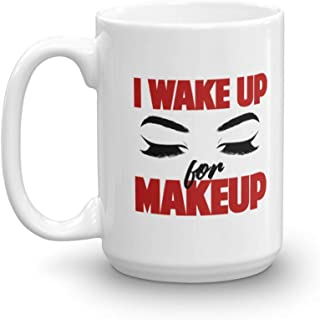 I Wake Up For Makeup Gorgeous Eyelashes Coffee & Tea Gift Mug Supplies For Cosmetologist And Makeup Artist Who Love Liquid, Matte, Red & Pink Lipstick (15oz)