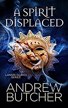 A Spirit Displaced (Lansin Island Book 3) by [Andrew Butcher]