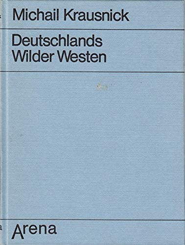Deutschlands wilder Westen. Vom Räuberleben in Deutschen Landen