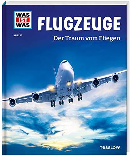 WAS IST WAS Band 10 Flugzeuge. Der Traum vom Fliegen (WAS IST WAS Sachbuch, Band 10)