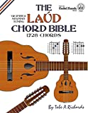 The Laud Chord Bible: Standard Fourths Spanish Tuning 1,728 Chords (Fretted Friends)
