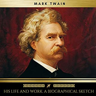 Mark Twain - His Life and Work audiobook cover art