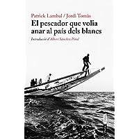 El Pescador Que Volia Anar Al País Dels Blancs (P.VISIONS)