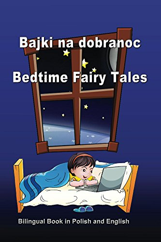 Bajki na dobranoc. Bedtime Fairy Tales. Bilingual Book in Polish and English: Dual...