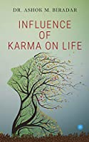 Influence of Karmas ( action) on life