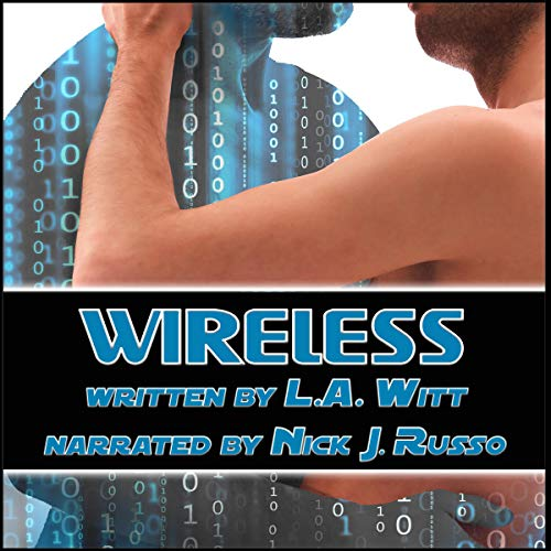 Wireless                   Written by:                                                                                                                                 L.A. Witt                               Narrated by:                                                                                                                                 Nick J. Russo                      Length: 5 hrs and 56 mins     Not rated yet     Overall 0.0