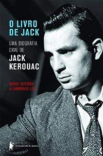 O Livro de Jack - Uma Biografia Oral de Jack Kerouac