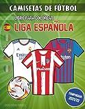 Camisetas de futbol. Libro para colorear (Liga española): Libro para colorear con todas las camisetas de los equipos de primera división de la liga ... (Temporada 2021-2022) (Goaloring books)