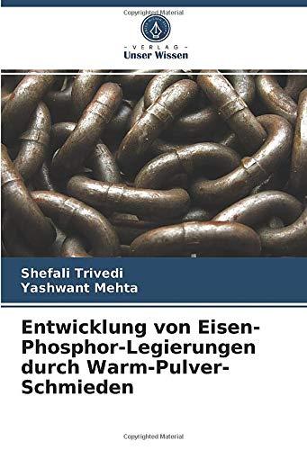 Entwicklung von Eisen-Phosphor-Legierungen durch Warm-Pulver-Schmieden