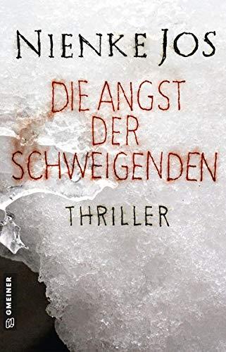 Die Angst der Schweigenden: Thriller (Thriller im GMEINER-Verlag)