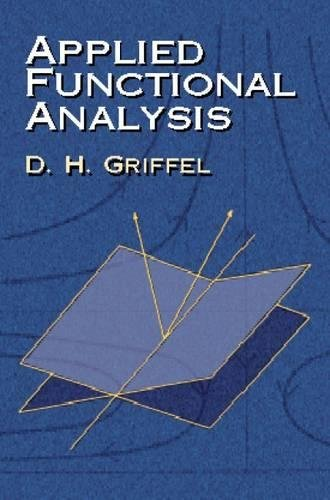 Compare Textbook Prices for Applied Functional Analysis Dover Books on Mathematics Reprint Edition ISBN 0800759422586 by D.H. Griffel