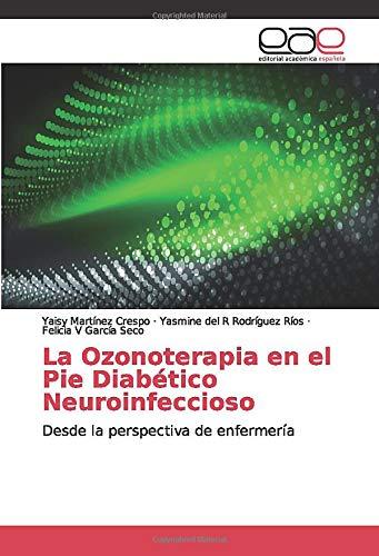 La Ozonoterapia en el Pie Diabético Neuroinfeccioso: Desde la perspectiva de enfermería