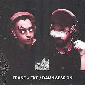 + Fkt Damn Session