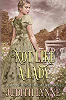 Not Like a Lady (Lords and Undefeated Ladies)