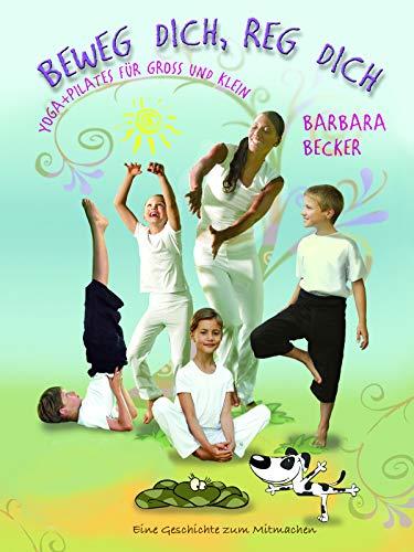 Beweg dich, Reg dich - Yoga + Pilates für Gross und Klein (Teil 1)