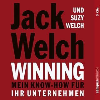 Winning - Mein Know-how für Ihr Unternehmen                   Autor:                                                                                                                                 Jack Welch,                                                                                        Suzy Welch                               Sprecher:                                                                                                                                 Bodo Primus,                                                                                        Helmut Winkelmann,                                                                                        Susanne Grawe                      Spieldauer: 3 Std. und 32 Min.     55 Bewertungen     Gesamt 4,3