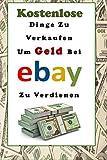 Kostenlose Dinge Zu Verkaufen, Um Geld Bei eBay Zu Verdienen