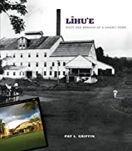 Līhu'e: Root and Branch of a Hawai'i Town