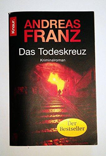 Das Todeskreuz: Julia Durants 10. Fall von Andreas Franz Ausgabe (2007)