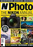 N-Photo The Nikon Annual: 14 Dslr And Mirrorless Nikons Rated 24 Nikon - Fit Lenses Tested