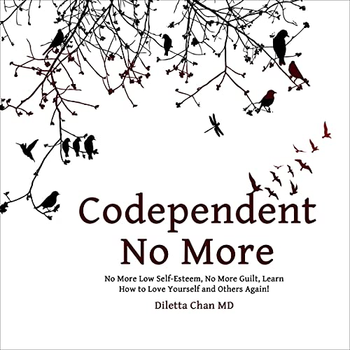 Codependent No More Audiobook By Diletta Chan MD cover art