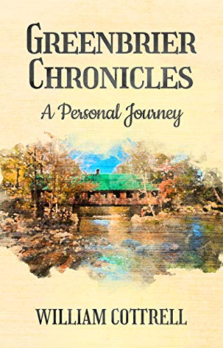 Greenbrier Chronicles: A Personal Journey (English Edition)
