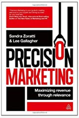Precision Marketing: Maximizing Revenue Through Relevance (English Edition) Kindle版