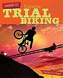 Extreme Trials Biking (Nailed It!) - Virginia Loh-Hagan