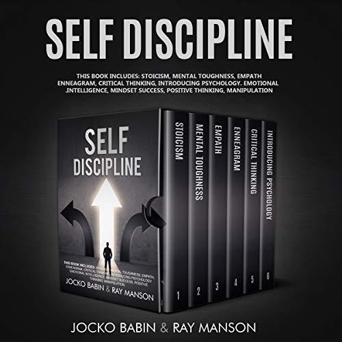 Self Discipline: This Book Includes: Stoicism, Mental Toughness, Empath, Enneagram, Critical Thinking, Introducing Psychology. Emotional Intelligence, Mindset Success, Positive Thinking, Manipulation.