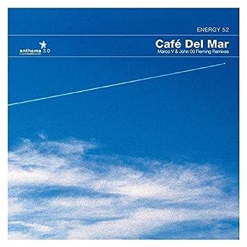 Anthems 03: Café Del Mar (Marco V & John 00 Fleming Remixes)