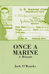 Once a Marine: A Memoir: Jack O'Rourke