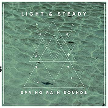 #11 Light and Steady Spring Rain Sounds for Relaxation