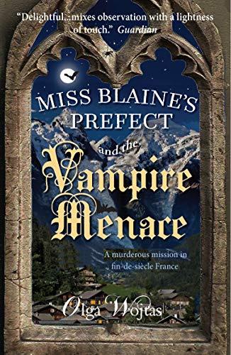 Miss Blaine's Prefect and the Vampire Menace by [Olga Wojtas]