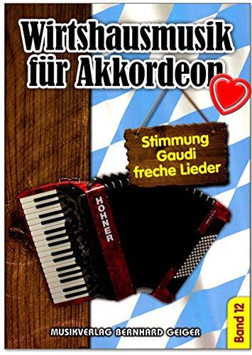 Wirtshausmusik für Akkordeon Band 12 - Stimmung, Gaudi und freche Lieder für Akkordeon und Gesang - Akkordeon-Spielheft mit bunter herzförmiger Notenklammer
