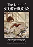 The Land of Story-Books: Scottish Children's Literature in the Long Nineteenth Century (Occasional Papers)
